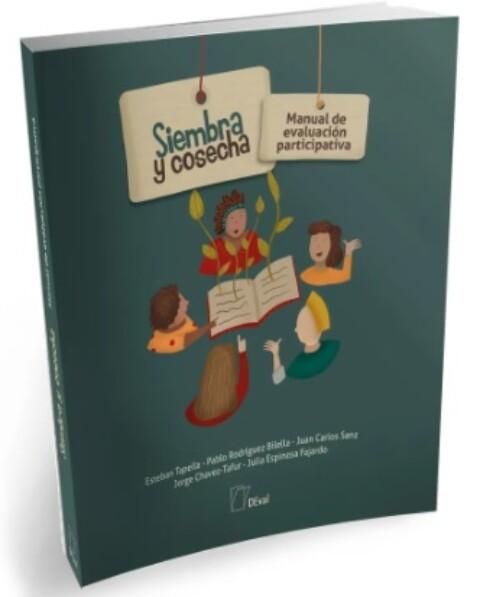Libro: Siembra y Cosecha. Manual de Evaluación Participativa