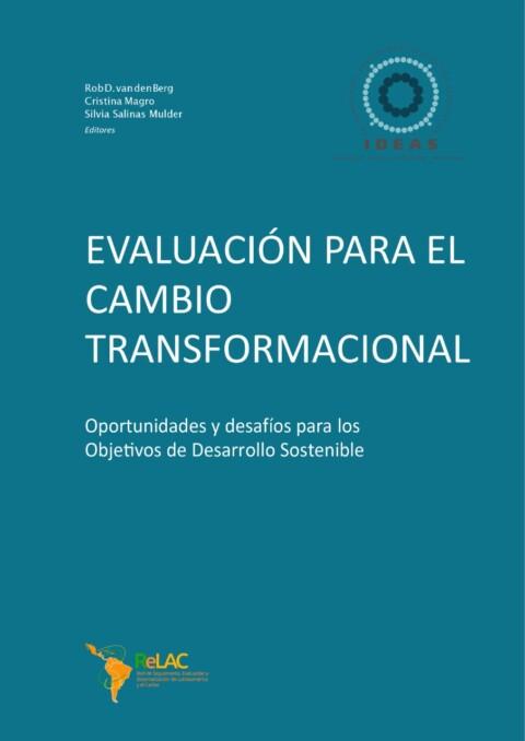 Evaluación para el cambio transformacional: Oportunidades y desafíos para los Objetivos de Desarrollo Sostenible
